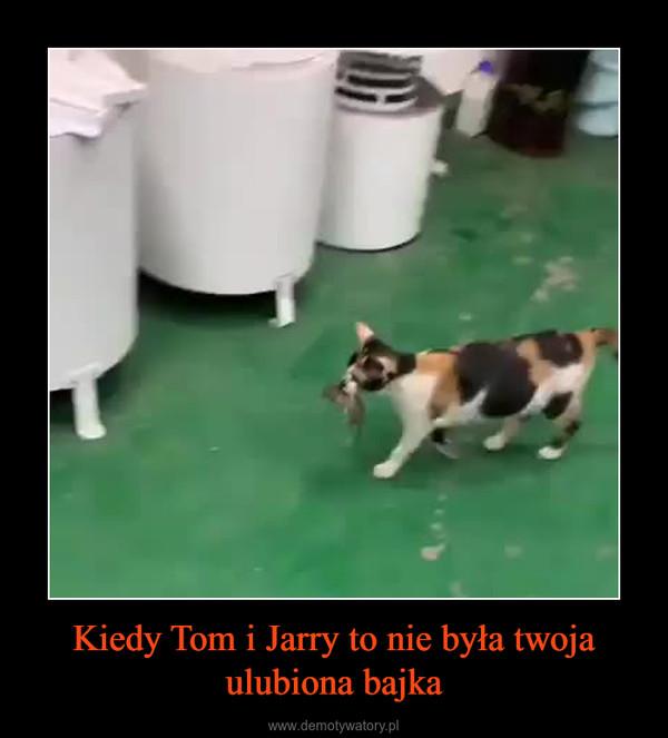 Kiedy Tom i Jarry to nie była twoja ulubiona bajka –