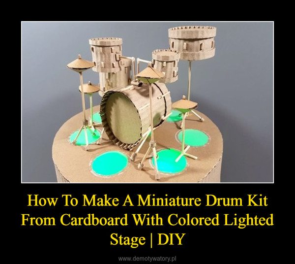 How To Make A Miniature Drum Kit From Cardboard With Colored Lighted Stage | DIY –