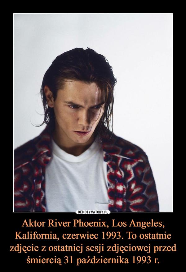 Aktor River Phoenix, Los Angeles, Kalifornia, czerwiec 1993. To ostatnie zdjęcie z ostatniej sesji zdjęciowej przed śmiercią 31 października 1993 r.