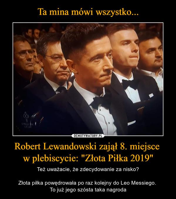 """Ta mina mówi wszystko... Robert Lewandowski zajął 8. miejsce  w plebiscycie: """"Złota Piłka 2019"""""""