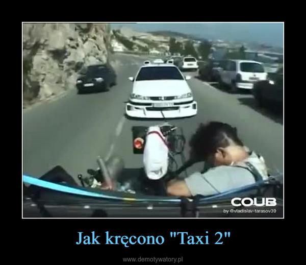 "Jak kręcono ""Taxi 2"" –"