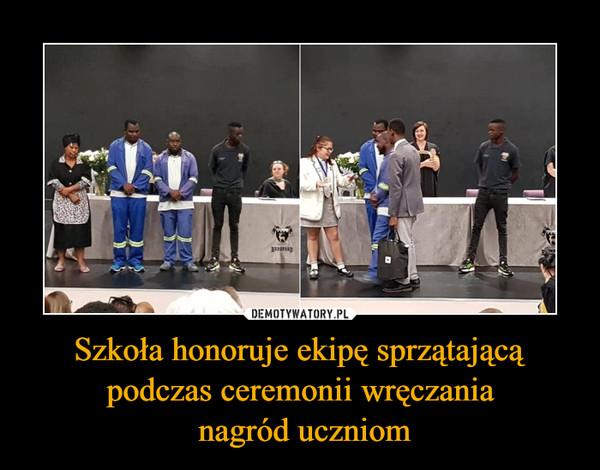 Szkoła honoruje ekipę sprzątającą podczas ceremonii wręczania nagród uczniom –