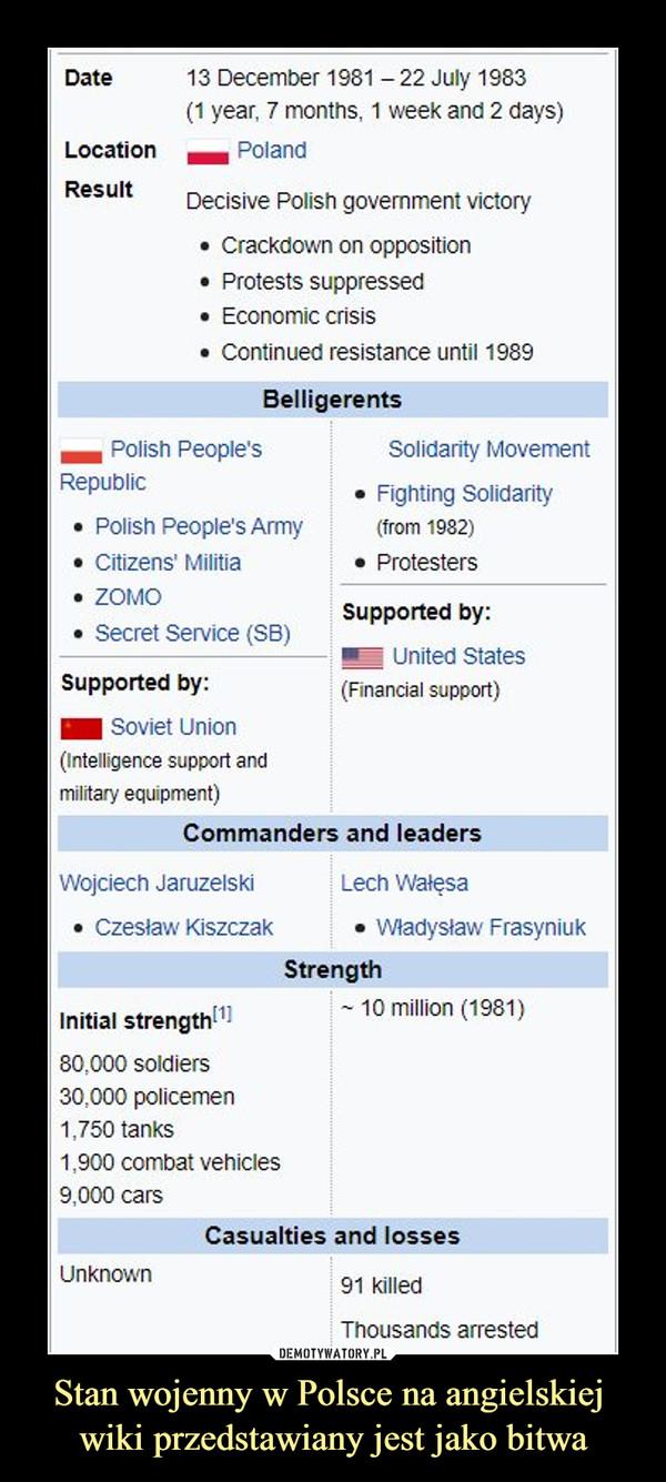 Stan wojenny w Polsce na angielskiej wiki przedstawiany jest jako bitwa –
