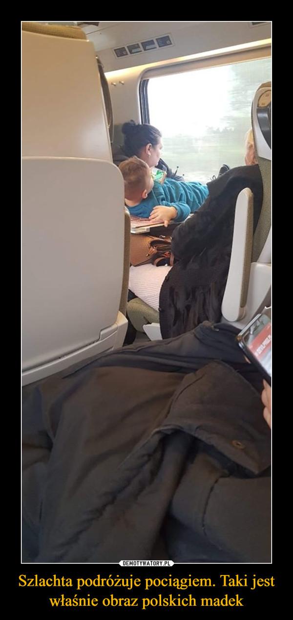 Szlachta podróżuje pociągiem. Taki jest właśnie obraz polskich madek –