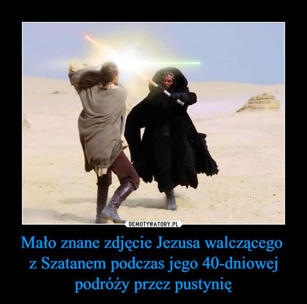 Mało znane zdjęcie Jezusa walczącego z Szatanem podczas jego 40-dniowej podróży przez pustynię –