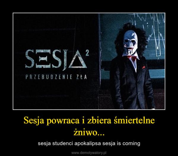 Sesja powraca i zbiera śmiertelne żniwo... – sesja studenci apokalipsa sesja is coming