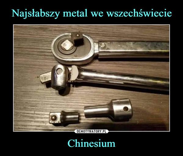 Chinesium –