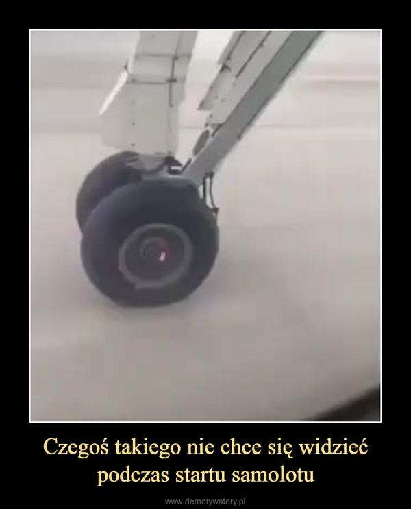 Czegoś takiego nie chce się widzieć podczas startu samolotu –  Masakra! Taka akcja może napędzić pasażerom niezłego stracha.