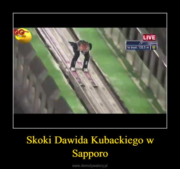 Skoki Dawida Kubackiego w Sapporo –