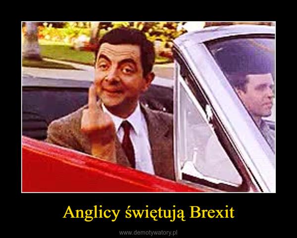 Anglicy świętują Brexit –