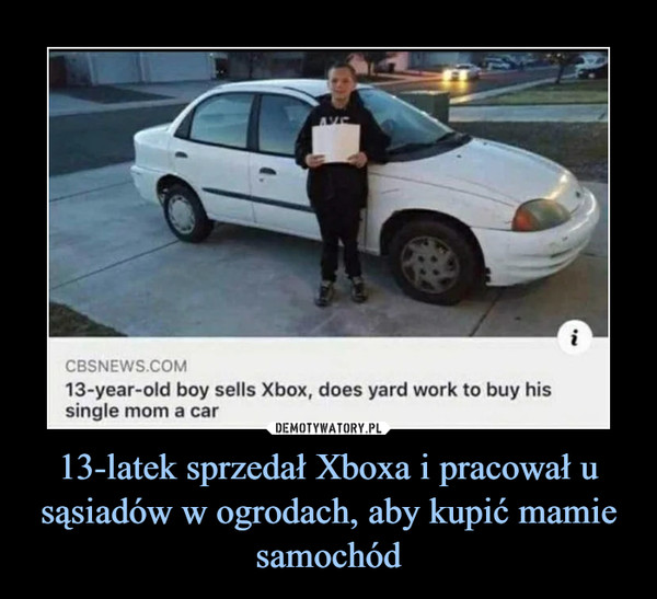 13-latek sprzedał Xboxa i pracował u sąsiadów w ogrodach, aby kupić mamie samochód –
