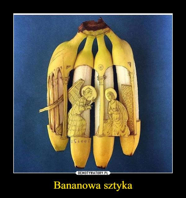 Bananowa sztyka
