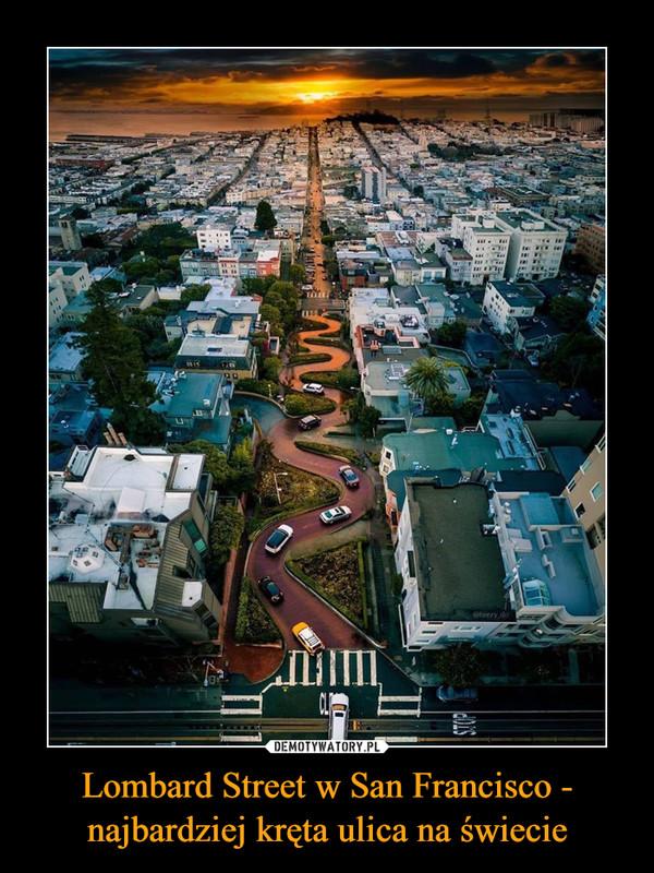 Lombard Street w San Francisco - najbardziej kręta ulica na świecie –