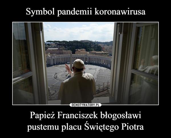 Papież Franciszek błogosławipustemu placu Świętego Piotra –