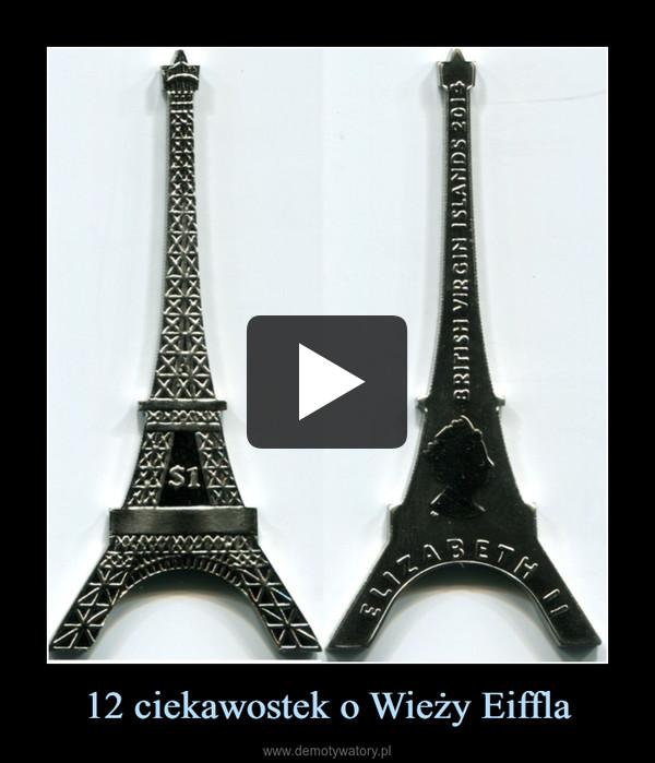 12 ciekawostek o Wieży Eiffla –