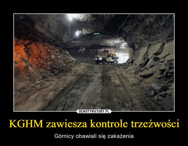 KGHM zawiesza kontrole trzeźwości – Górnicy obawiali się zakażenia