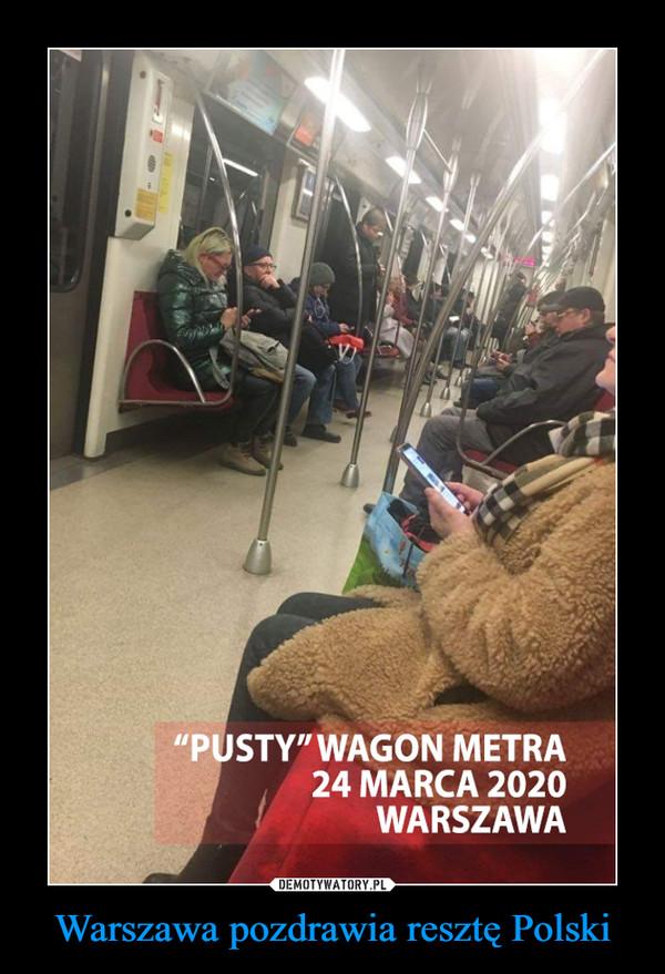 Warszawa pozdrawia resztę Polski –