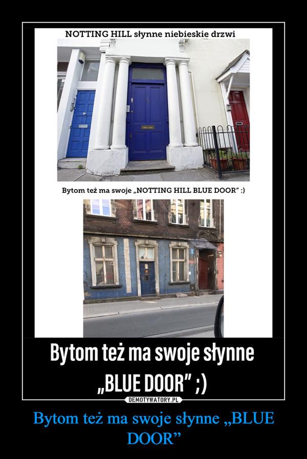 """Bytom też ma swoje słynne """"BLUE DOOR"""" –"""