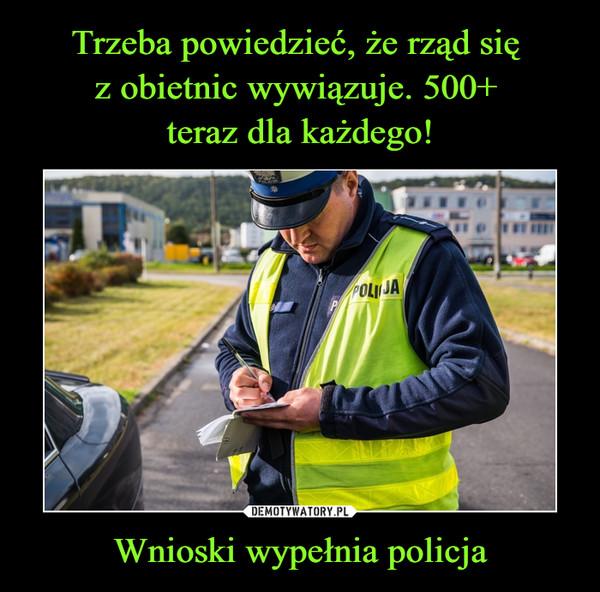 Wnioski wypełnia policja –