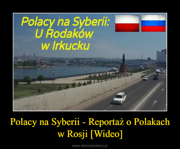 Polacy na Syberii - Reportaż o Polakach w Rosji [Wideo] –