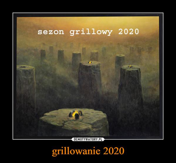 grillowanie 2020 –