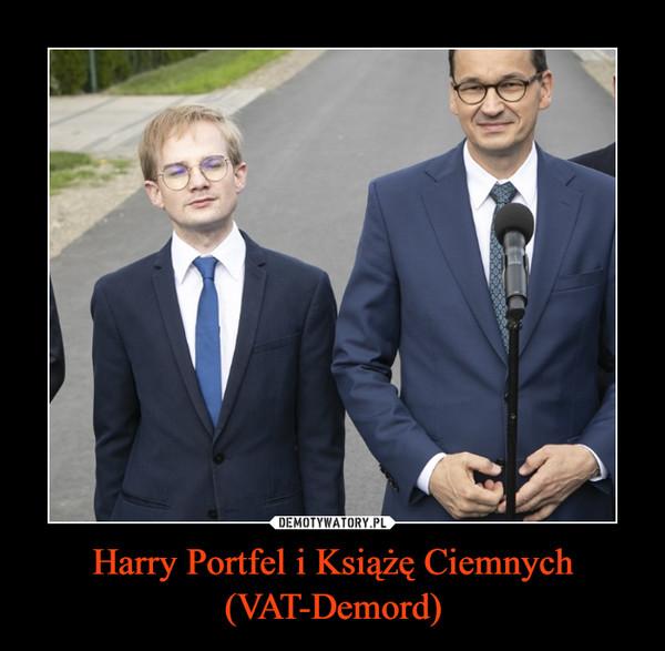 Harry Portfel i Książę Ciemnych (VAT-Demord) –
