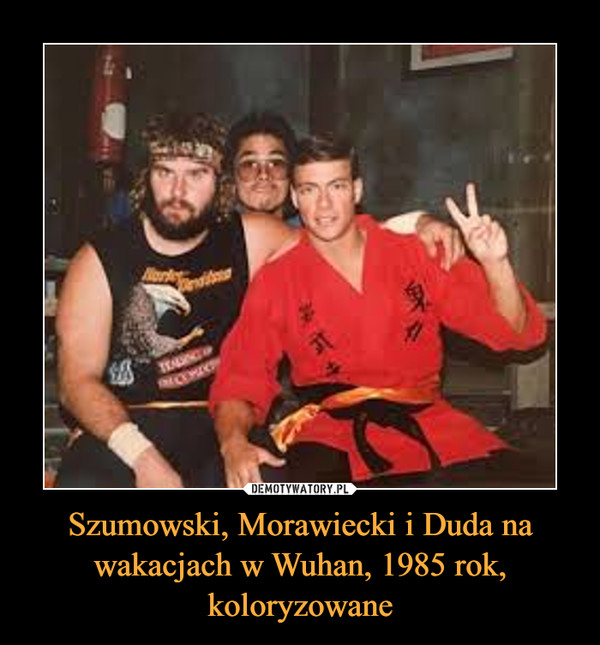 Szumowski, Morawiecki i Duda na wakacjach w Wuhan, 1985 rok, koloryzowane
