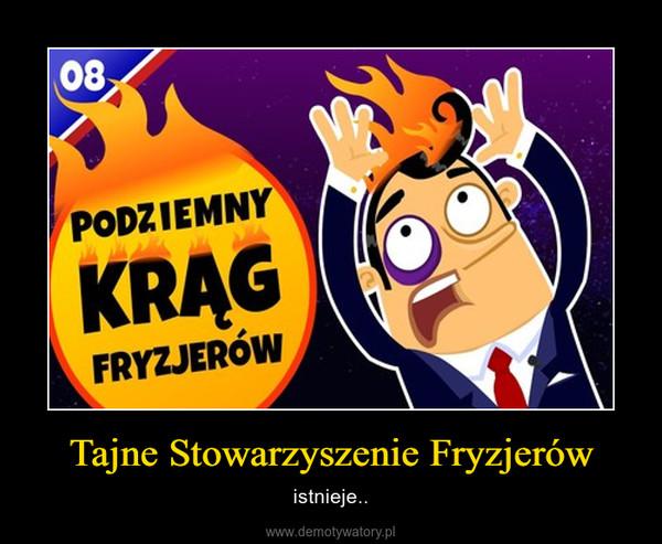 Tajne Stowarzyszenie Fryzjerów – istnieje..