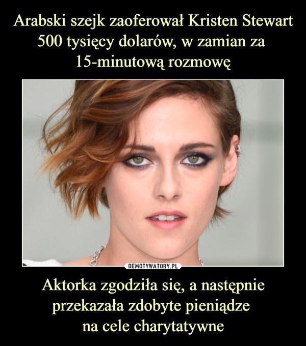 Aktorka zgodziła się, a następnie przekazała zdobyte pieniądze na cele charytatywne –