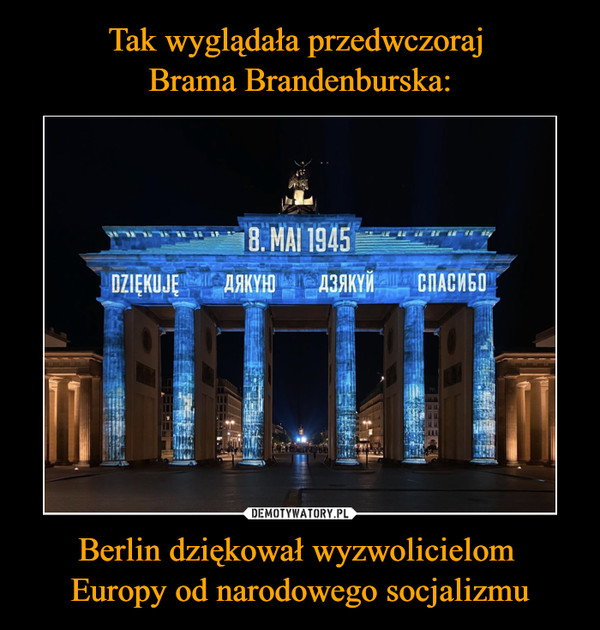 Berlin dziękował wyzwolicielom Europy od narodowego socjalizmu –