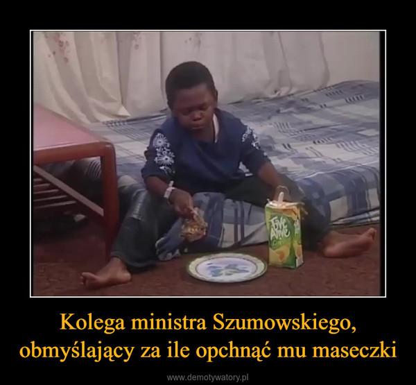 Kolega ministra Szumowskiego, obmyślający za ile opchnąć mu maseczki –