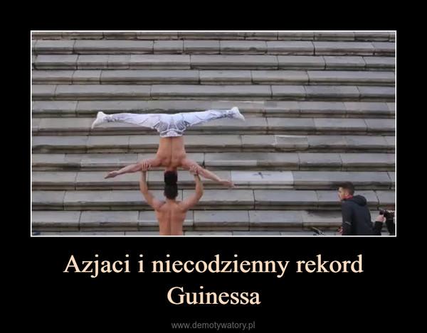 Azjaci i niecodzienny rekord Guinessa –