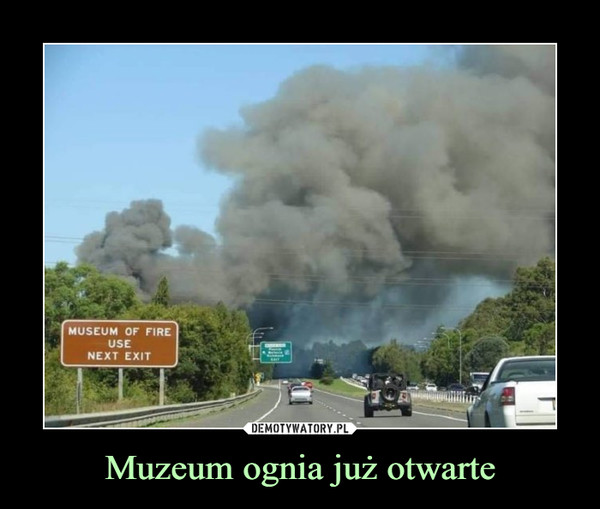Muzeum ognia już otwarte –