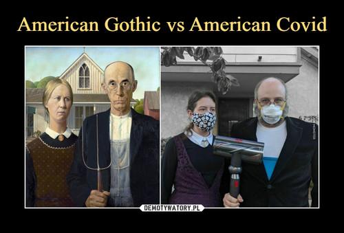 American Gothic vs American Covid