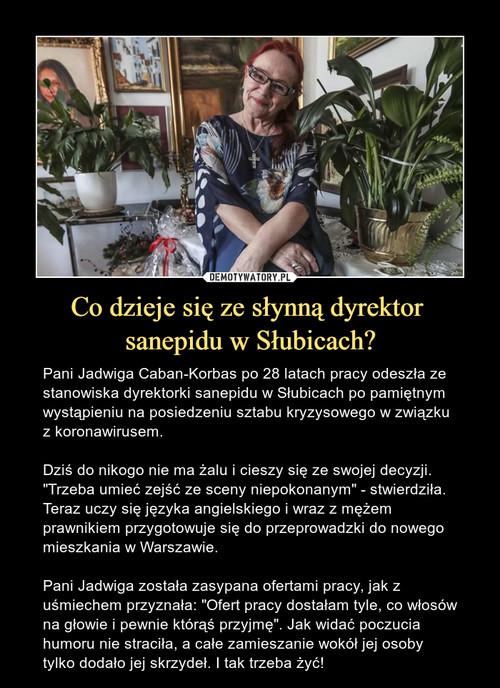 Co dzieje się ze słynną dyrektor  sanepidu w Słubicach?