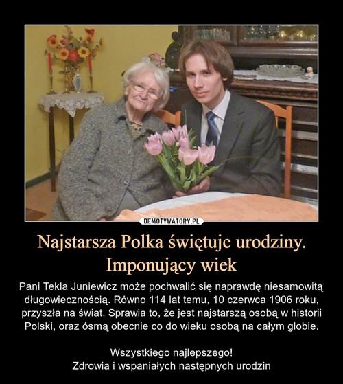 Najstarsza Polka świętuje urodziny. Imponujący wiek