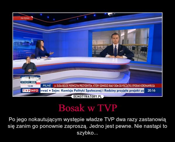 Bosak w TVP – Po jego nokautującym występie władze TVP dwa razy zastanowią się zanim go ponownie zaproszą. Jedno jest pewne. Nie nastąpi to szybko...