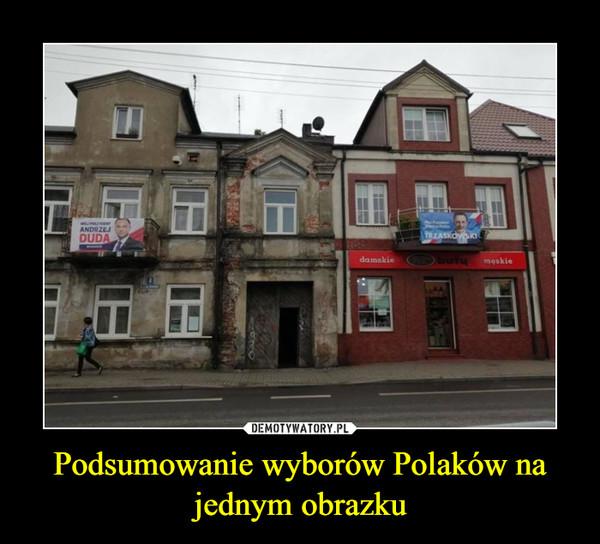 Podsumowanie wyborów Polaków na jednym obrazku –