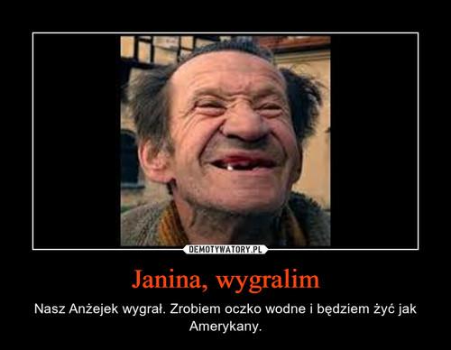 Janina, wygralim