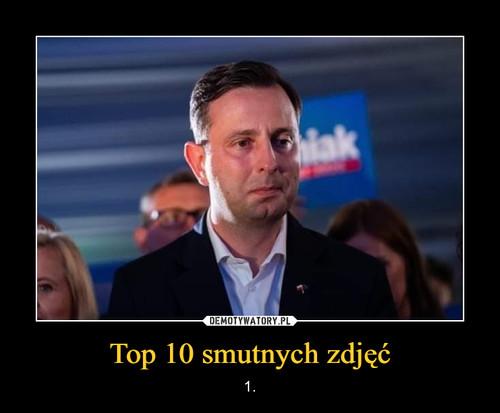 Top 10 smutnych zdjęć