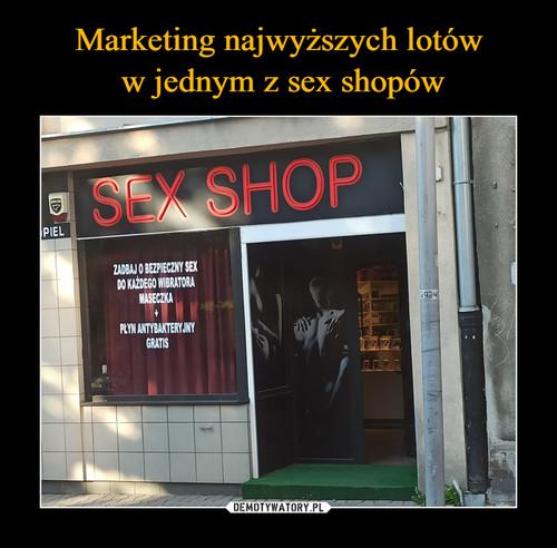 Marketing najwyższych lotów  w jednym z sex shopów