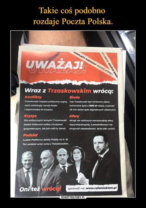 Takie coś podobno  rozdaje Poczta Polska.