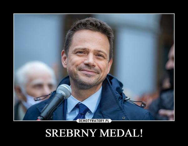 SREBRNY MEDAL! –