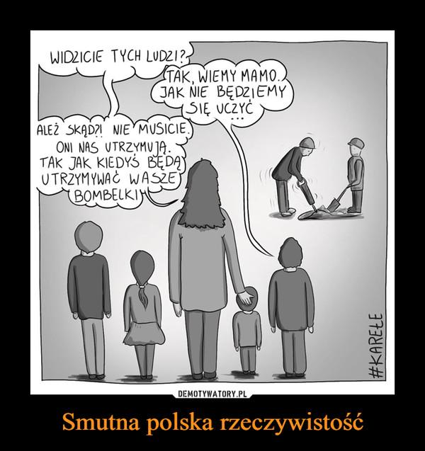 Smutna polska rzeczywistość –