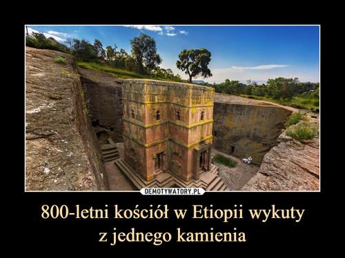 800-letni kościół w Etiopii wykuty z jednego kamienia