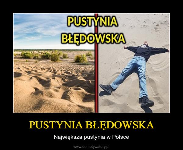 PUSTYNIA BŁĘDOWSKA – Największa pustynia w Polsce