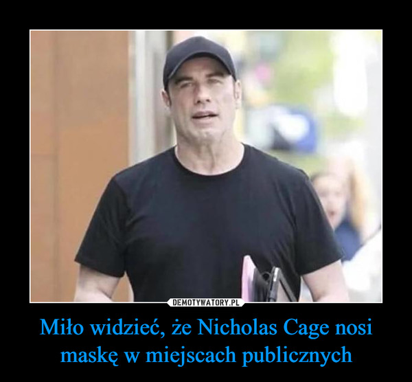 Miło widzieć, że Nicholas Cage nosi maskę w miejscach publicznych –