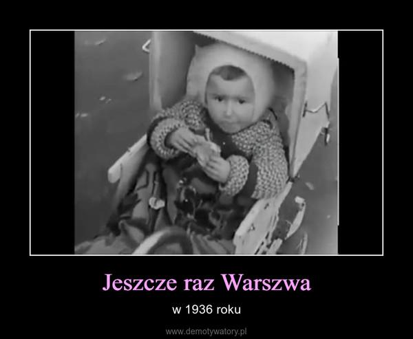 Jeszcze raz Warszwa – w 1936 roku