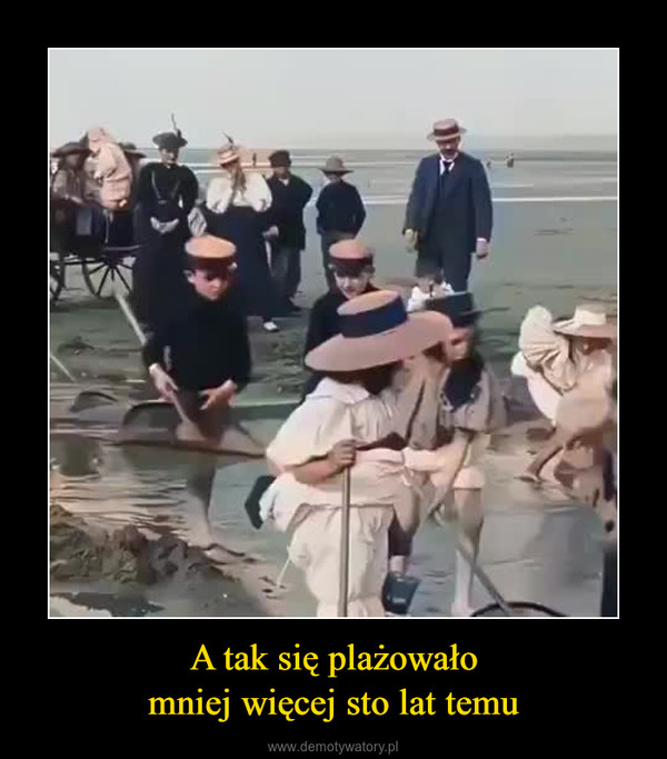 A tak się plażowałomniej więcej sto lat temu –