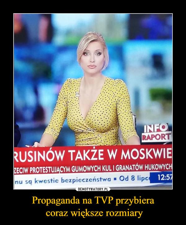 Propaganda na TVP przybiera coraz większe rozmiary –